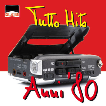 Various Artists - Collection: Tutto Hits Anni '80