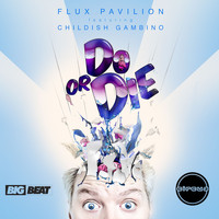 Flux Pavilion - Do Or Die (Explicit)