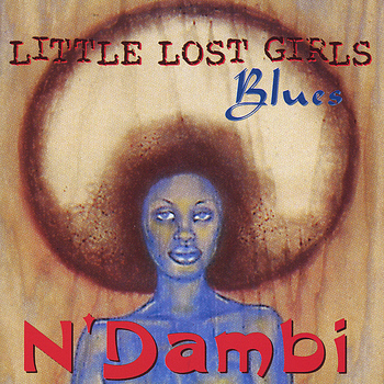 N'Dambi - Little Lost Girls Blues