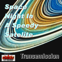 Trancemission - Space Night In A Speedy Satelite