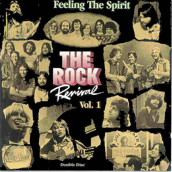 "Larry Norman, One Truth, Randy Stonehill, Love Song, Resurrection Band, etc. - THE ROCK REVIVAL, VOL. 1 ""Feeling The Spirit"""