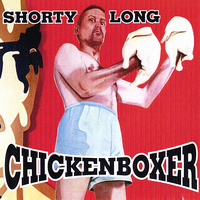 Shorty Long - Chickenboxer
