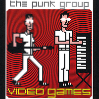 The Punk Group - Video Games