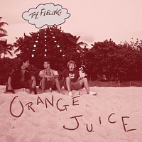 Orange Juice - The Feeling