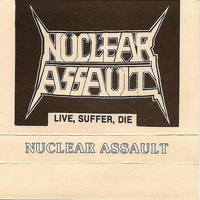 Nuclear Assault - Live Suffer Die