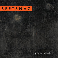 Spetsnaz - Grand Design