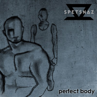Spetsnaz - Perfect Body