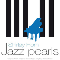 Shirley Horn - Jazz Pearls (Remastered)