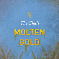 The Chills - Molten Gold