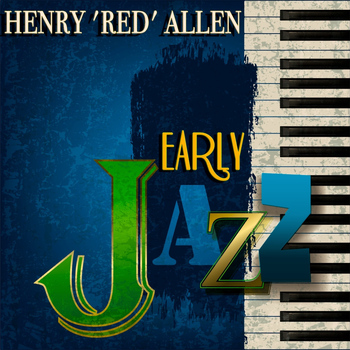 Henry 'Red' Allen - Early Jazz