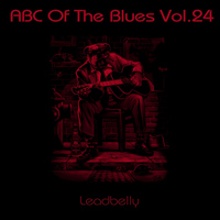 Leadbelly - Abc of the Blues, Vol. 24