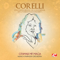 "Arcangelo Corelli - Corelli: Concerto Grosso No. 8 in G Minor, Op. 6 ""Christmas Concert"" (Digitally Remastered)"
