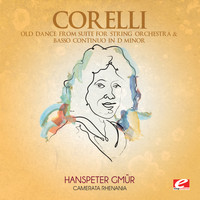 Arcangelo Corelli - Corelli: Old Dance from Suite for String Orchestra & Basso Continuo in D Minor (Digitally Remastered)