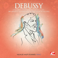 Claude Debussy - Debussy: Children's Corner No. 1: Dr. Gradus ad Parnassum - Children's Corner No. 4: The Snow is Falling, L. 113 (Digitally Remastered)