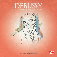"Claude Debussy - Debussy: Suite Bergamasque No. 3, L. 75 ""Clair de lune"" (Digitally Remastered)"