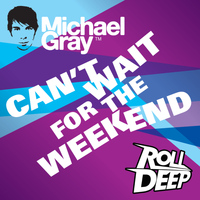 Michael Gray - Can't Wait For The Weekend