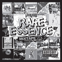 Rare Essence - DJ Dirty Rico Presents: The Mixtape, Vol. 2