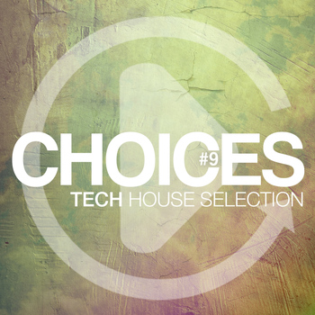 Various Artists - Choices - Tech House Selection #9