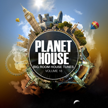 Various Artists - Planet House, Vol. 18 (Big Room House Tunes)