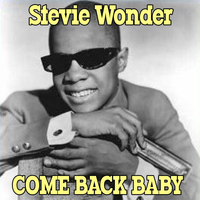 Stevie Wonder - Come Back Baby