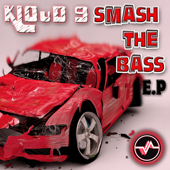 Kloud 9 - Smash the Bass E.P