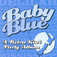 Baby Blue - A Retro Kiwi Party Album
