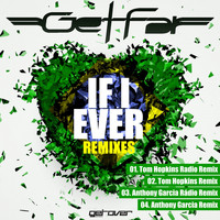 Get Far - If I Ever (Remixes)