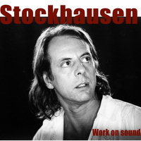 Karlheinz Stockhausen - Stockhausen: Work On Sound