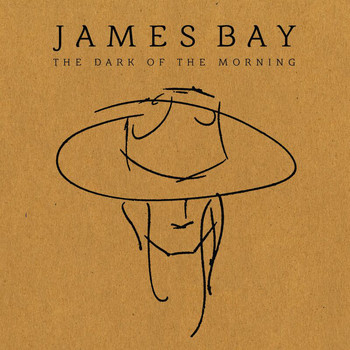 James Bay - The Dark Of The Morning EP
