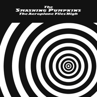 The Smashing Pumpkins - Aeroplane Flies High (Explicit)