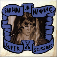Barbara Manning - Super Scissors