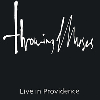 Throwing Muses - Live in Providence