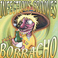 Infectious Grooves - Mas Borracho