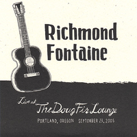 Richmond Fontaine - Live at the Doug Fir Lounge