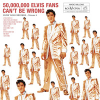 Elvis Presley - 50,000,000 Elvis Fans Can't Be Wrong: Elvis' Gold Records, Vol. 2