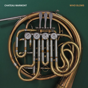 Chateau Marmont - Wind Blows EP