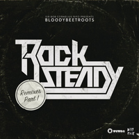 The Bloody Beetroots - Rocksteady (Remixes, Pt. 1)