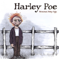 Harley Poe - Wretched.  Filthy.  Ugly.