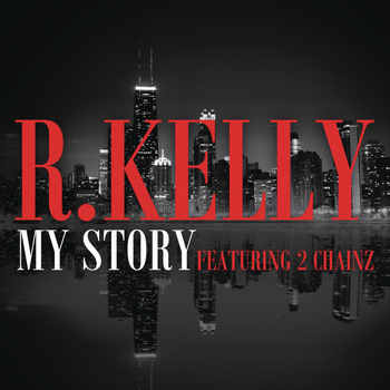R. Kelly feat. 2 Chainz - My Story (Explicit)
