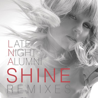 Late Night Alumni - Shine (Remixes)