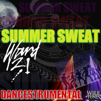 Ward 21 - Summer Sweat Dancetrumental