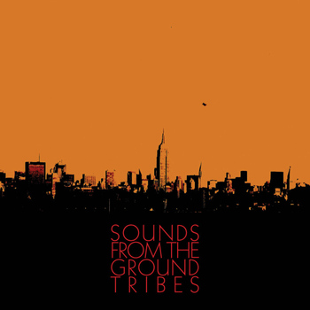Sounds from the Ground - Tribes