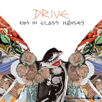 Kids In Glass Houses - Drive
