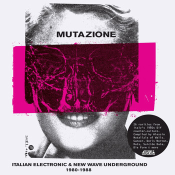 Various Artists - Mutazione - Italian Electronic & New Wave Underground 1980 - 1988 compiled by Walls