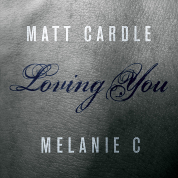 Matt Cardle, Melanie C - Loving You