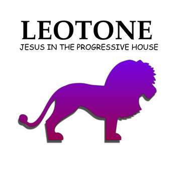 Leotone - Jesus in the Progressive House