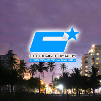 Various Artists - Clubland Beach - Welcome to Miami Vip