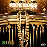 Rick Ross - Oil Money Gang (feat. Jadakiss) (Explicit)