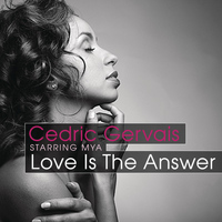 Cedric Gervais - Love Is The Answer (Starring Mya)