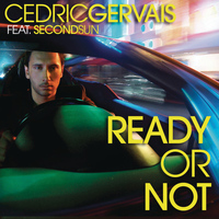 Cedric Gervais feat. Second Sun - Ready Or Not